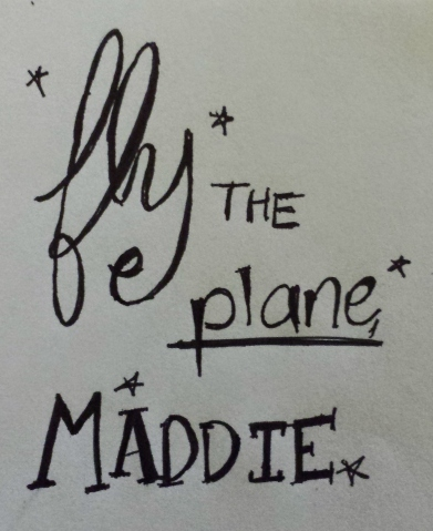 fly the plane, Maddie